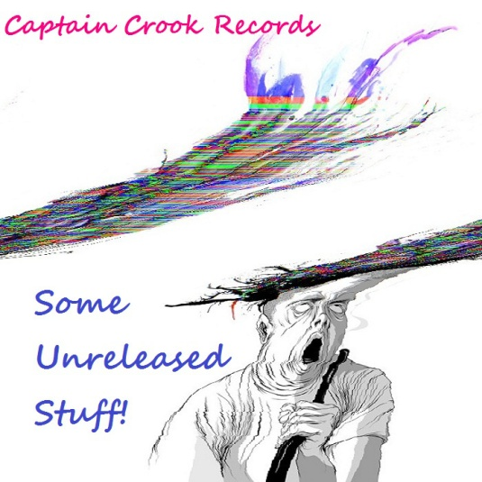 Captain Crook - Some Unreleased Stuff